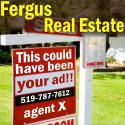 Fergus Real Estate - This Could Have Been Your Ad!